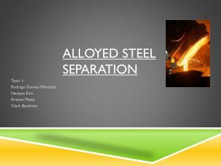 Alloyed Steel Separation