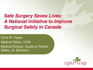 Safe Surgery Saves Lives: A National Initiative to Improve Surgical Safety in Canada