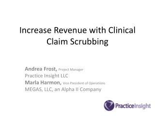 Increase Revenue with Clinical Claim Scrubbing