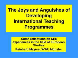 The Joys and Anguishes of Developing International Teaching Programmes