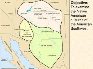 Objective : To examine the Native American cultures of the American Southwest.