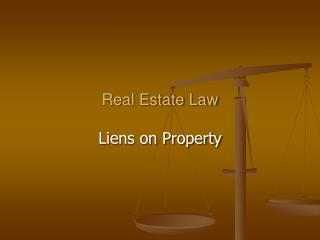 Real Estate Law Liens on Property
