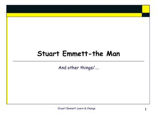 Stuart Emmett-the Man