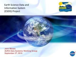 Earth Science Data and  Information System (ESDIS) Project