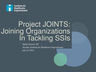 Project JOINTS:   Joining Organizations In Tackling SSIs