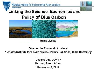 Linking the Science, Economics and Policy  of  Blue Carbon