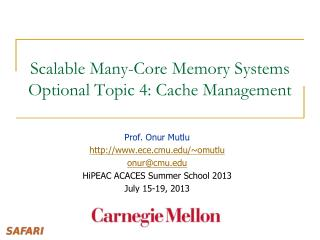 Scalable Many-Core Memory Systems Optional Topic 4: Cache Management