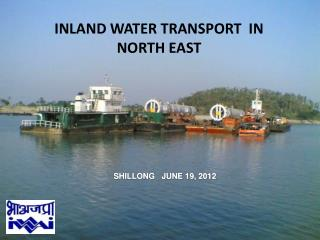 INLAND WATER TRANSPORT  IN NORTH EAST