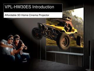 VPL-HW30ES Introduction