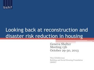 Looking back at reconstruction and disaster risk reduction in housing