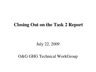 Closing Out on the Task 2 Report