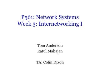 P561: Network Systems Week 3: Internetworking I