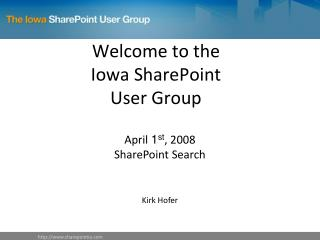 Welcome to the  Iowa SharePoint User Group