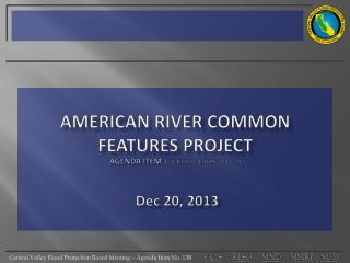 American river common features Project Agenda Item  13B RESOLUTION 2013-28  Dec  20, 2013