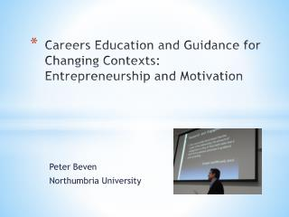 Careers  Education and Guidance for Changing Contexts: Entrepreneurship and Motivation