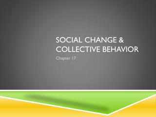 Social Change & Collective Behavior