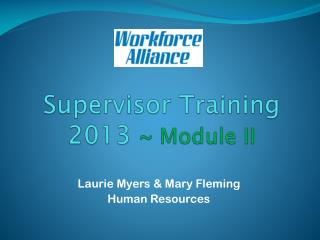 Supervisor Training 2013 ~ Module II