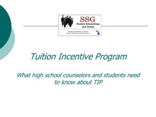 Tuition Incentive Program What high school counselors and students need to know about TIP