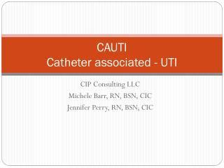 CAUTI Catheter associated - UTI