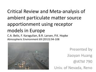 Presented by  Jiaoyan  Huang @ATM 790  Univ. of Nevada, Reno