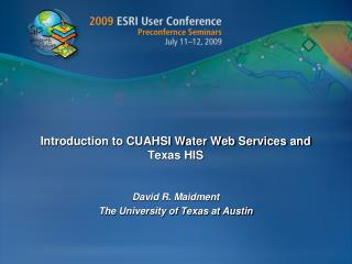 Introduction to CUAHSI Water Web Services and Texas HIS