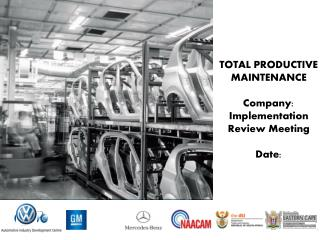 TOTAL PRODUCTIVE MAINTENANCE Company: Implementation  Review Meeting Date: