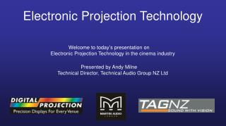 Electronic Projection Technology