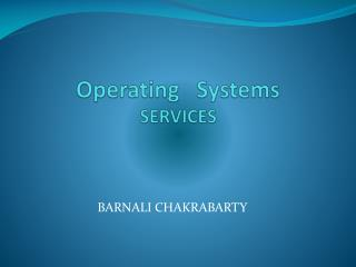 Operating   Systems SERVICES