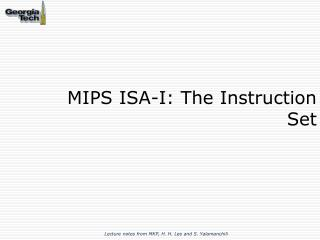 MIPS ISA-I: The Instruction  Set
