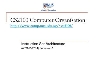 CS2100 Computer Organisation comp.nus.sg/~cs2100/