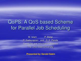 QoPS: A QoS based Scheme for Parallel Job Scheduling