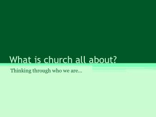 What is church all about?