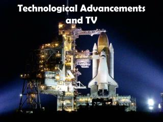 Technological Advancements and TV