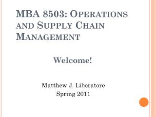 MBA 8503: Operations and Supply Chain Management