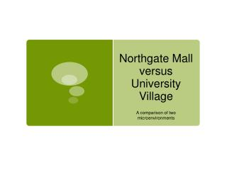 Northgate Mall versus University Village