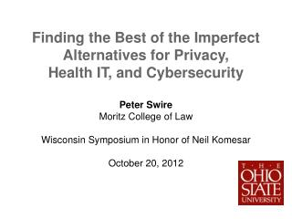 Finding the Best of the Imperfect Alternatives for Privacy, Health IT, and Cybersecurity