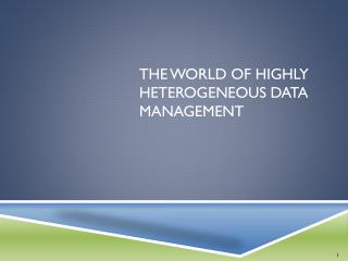 The world of highly heterogeneous data management