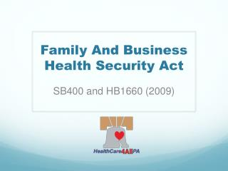 Family And Business Health Security Act