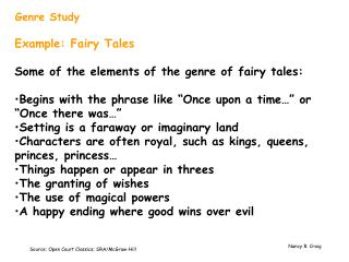 Example: Fairy Tales Some of the elements of the genre of fairy tales: