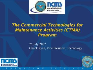 The Commercial Technologies for Maintenance Activities (CTMA) Program