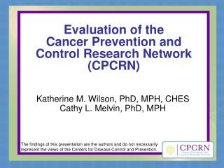 Evaluation of the  Cancer Prevention and Control Research Network (CPCRN)
