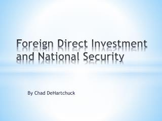 Foreign Direct Investment and National Security