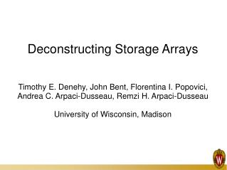 Deconstructing Storage Arrays