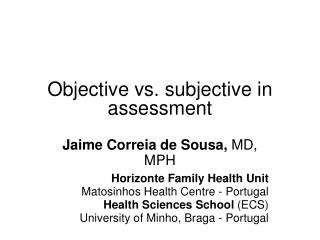 Objective vs. subjective in assessment