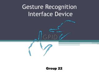 Gesture  Recognition Interface Device