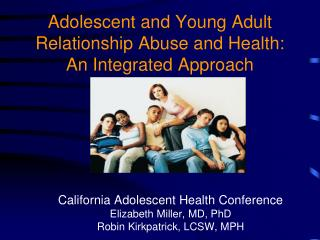 Adolescent and Young Adult Relationship Abuse and Health:  An Integrated Approach