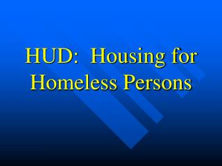 HUD:  Housing for Homeless Persons