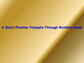4. God's Promise Triumphs Through Northern Israel