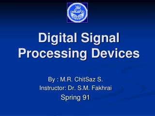Digital Signal  Processing Devices