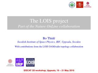 The LOIS project Part of the Nature  OnLine  collaboration